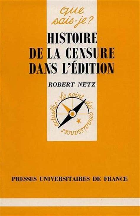 de l origine des espã ces edition books livre histoire de la censure dans l edition robert netz