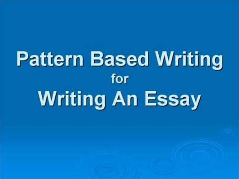 pattern based writing pdf writing an essay pattern based writing youtube