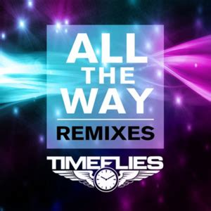 timeflies tuesday all the way timeflies all the way remixes