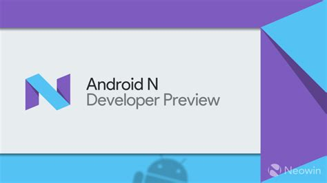 android developer preview android n developer preview 3 is now available here s the changelog