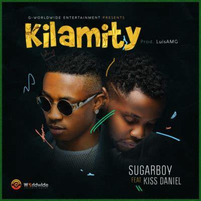download kiss daniel good life mp3 music sugarboy kilamity ft kiss daniel warritatafo com