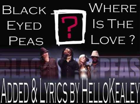 black eyed peas where is the love lyrics black eyed peas where is the love with lyrics youtube