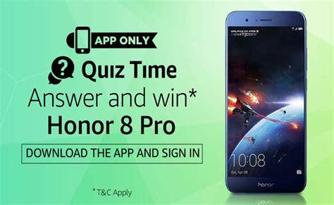 amazon quiz time amazon quiz time win honor 8 pro smartphone