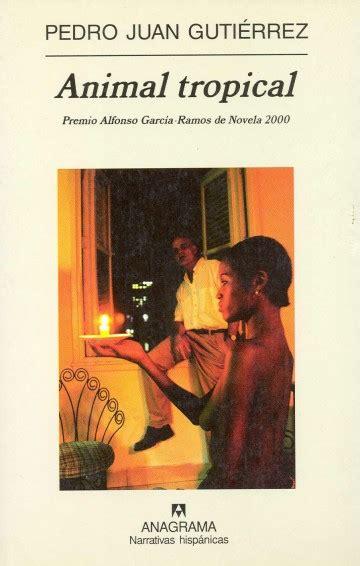 animal tropical narrativas hispanicas 8433924680 narrativas hisp 225 nicas editorial anagrama
