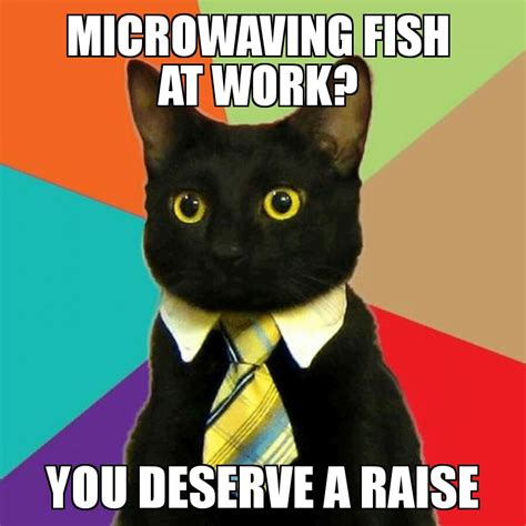 Office Cat Meme - good choice on the fish at work beheading boredom