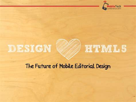 design html5 design html5 the future of mobile editorial design