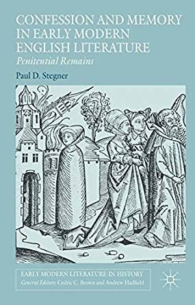 themes in early modern literature amazon com confession and memory in early modern english