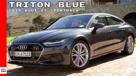 2019 Audi A7 Colors by 2019 Audi A7 Sportback In Triton Blue Color