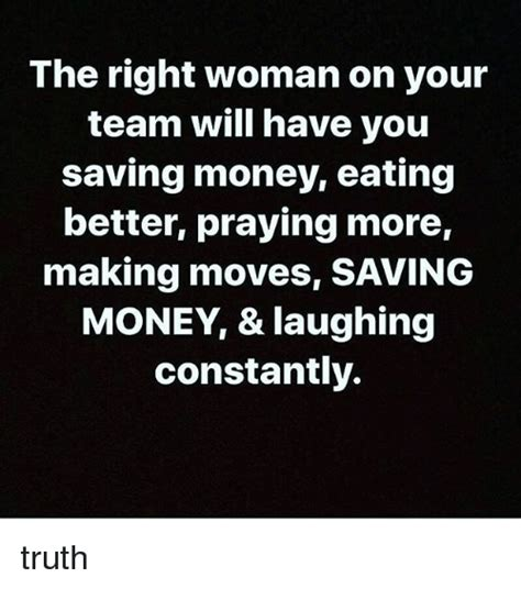 is it right for a woman at the age of 58 the right woman on your team will have you saving money