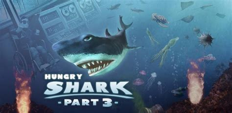download game hungry shark part 3 mod hungry shark 3 feirox