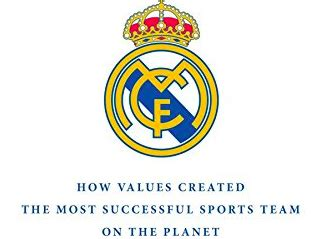 the real madrid way how values created the most successful sports team on the planet books jpmorgan nextlist2017 business insider