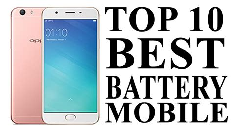 smartphone best battery top 10 best battery smartphone 2017 phone with