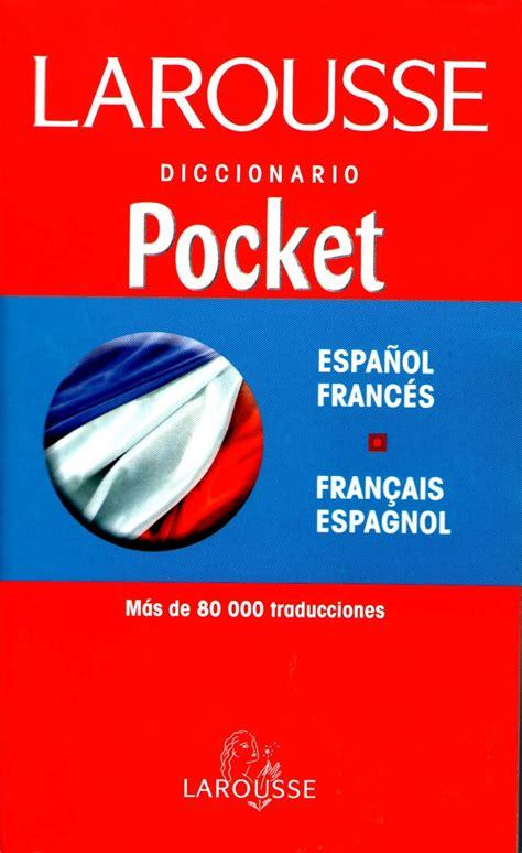 diccionario pocket frances espa 241 ol espa 241 ol frances larouss 149 00 en mercado libre