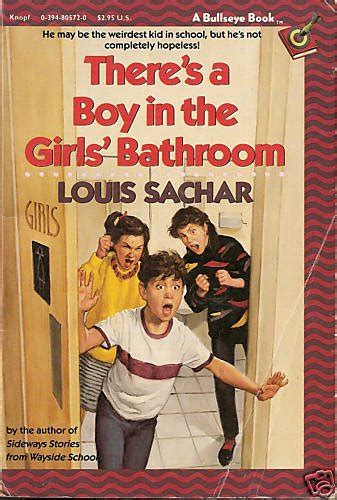 theres a boy in the girls bathroom book there s a boy in the girls bathroom book louis sachar
