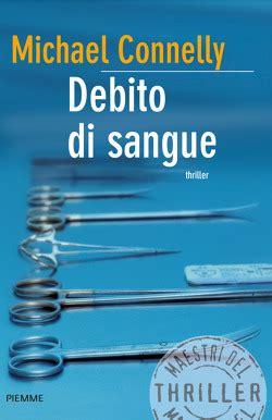 ibs libreria universitaria debito di sangue di michael connelly libri edizioni piemme