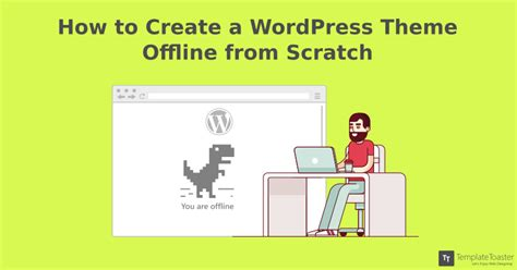 wordpress theme generator offline stunning make wordpress theme from scratch ideas exle