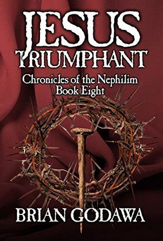 nephilim books jesus triumphant chronicles of the nephilim 8 by brian