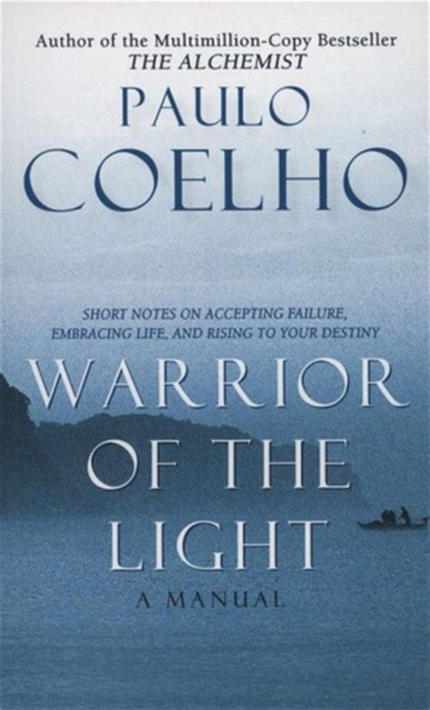 manual of the warrior of light manual of the warrior of light 183 paulo coelho 183 k 246 nyv 183 moly