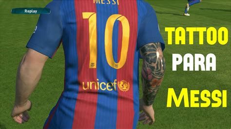 tattoo messi youtube tattoo para messi pes 2017 pc download youtube