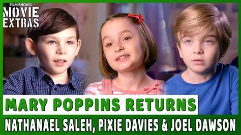 nathanael saleh mary poppins mary poppins returns on set visit with nathanael saleh