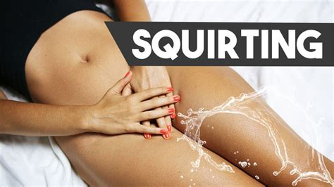 my squirting orgasm 101   youtube