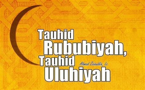 download mp3 ceramah tentang tauhid tauhid rububiyah tauhid uluhiyah ustadz ahmad zainuddin