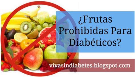 alimentos malos para diabeticos 191 existen frutas prohibidas para diab 233 ticos viva sin