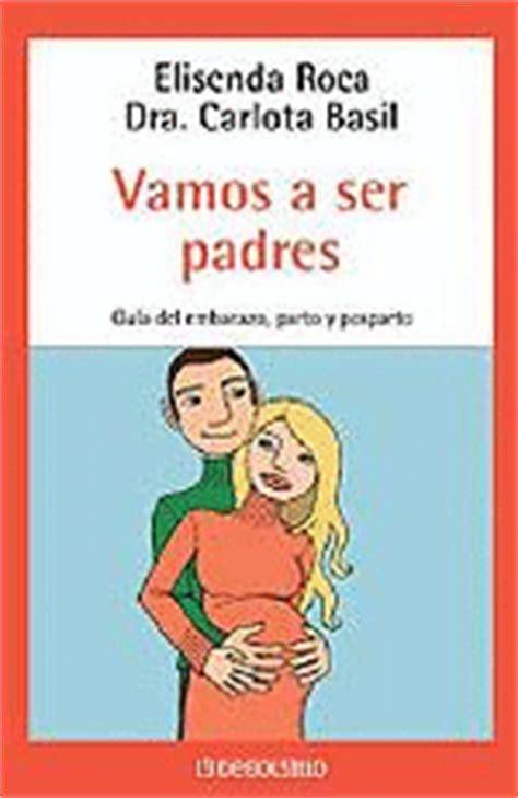 vamos a ser padres 8425337232 vamos a ser padres carlota basil elisenda roca comprar libro en fnac es