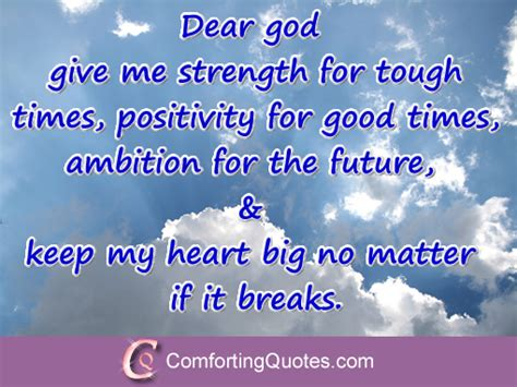 Biblical Comfort For The Grieving Dear Lord Give Me Strength To Carry On Comfortingquotes Com