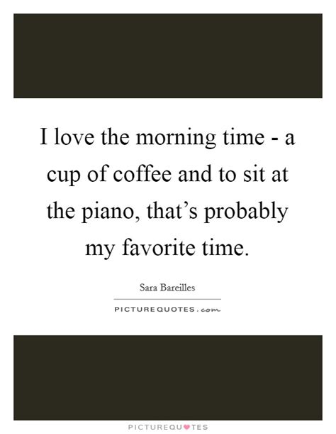 For The Time In A Time And Probably Fo by I Coffee Quotes Sayings I Coffee Picture Quotes
