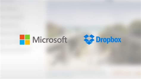 dropbox microsoft microsoft and dropbox working collaboratively for better
