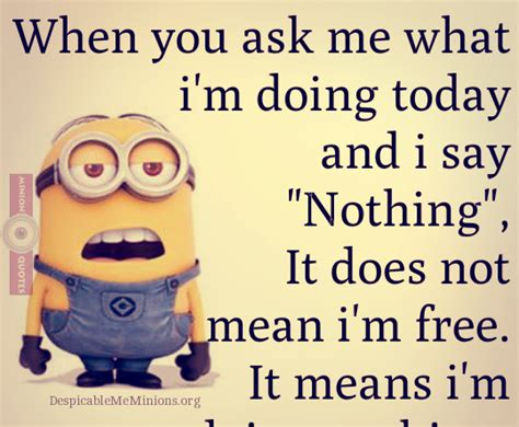 what does it to be a i m doing nothing minion quotes