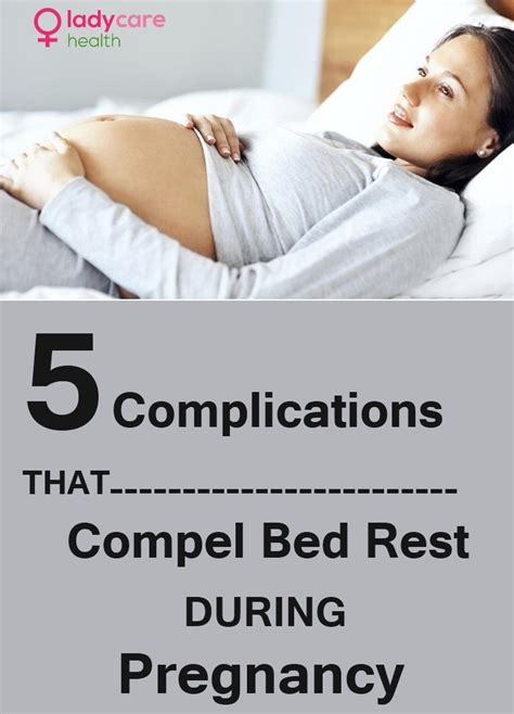 reasons to be put on bed rest 5 complications that compel bed rest during pregnancy