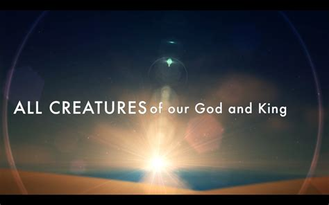 all creatures of our god and king by amy webb satb all creatures of our god and king with lyrics group