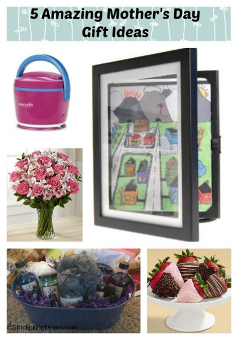 amazing s day gifts 5 amazing mother s day gift ideas
