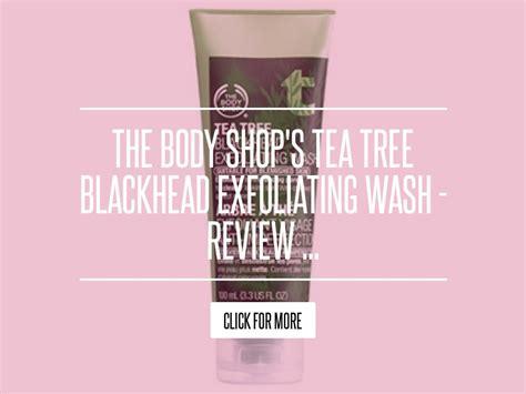 The Shops Tea Tree Blackhead Exfoliating Wash Review by The Shop S Tea Tree Blackhead Exfoliating Wash
