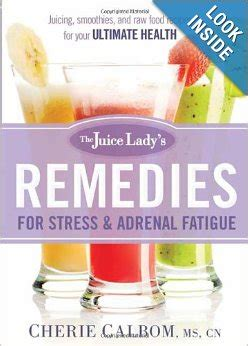 Adrenal Detox Home Remedy by Remedies For Stress Adrenal Fatigue Juice Cherie