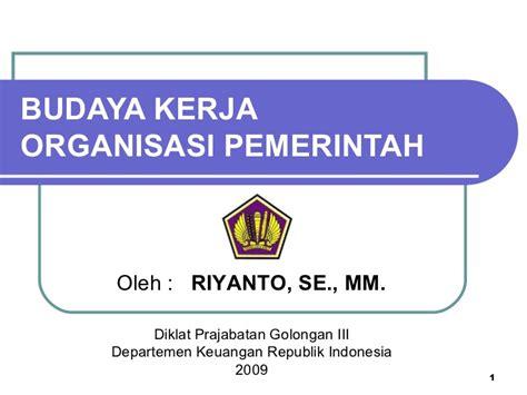 Budaya Organisasi Ori 1 budaya kerja organisasi pemerintah