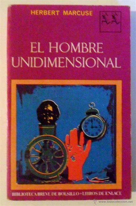 libro el hombre unidimensional el hombre unidimensional de herbert marcuse comprar libros de filosof 237 a en todocoleccion