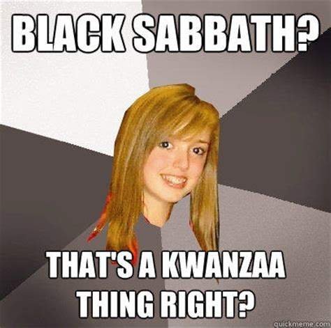 Black Sabbath Memes - black sabbath that s a kwanzaa thing right quickmeme