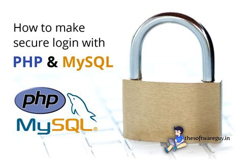 how to make secure login with php and mysql thesoftwareguy