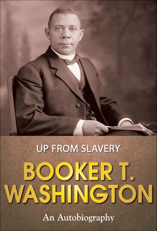 up from slavery an autobiography books up from slavery an autobiography by booker t washington
