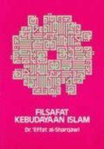 Filsafat Kebudayaan Islam ahmad rofi usmani s insight kisah lengkap perjalanan