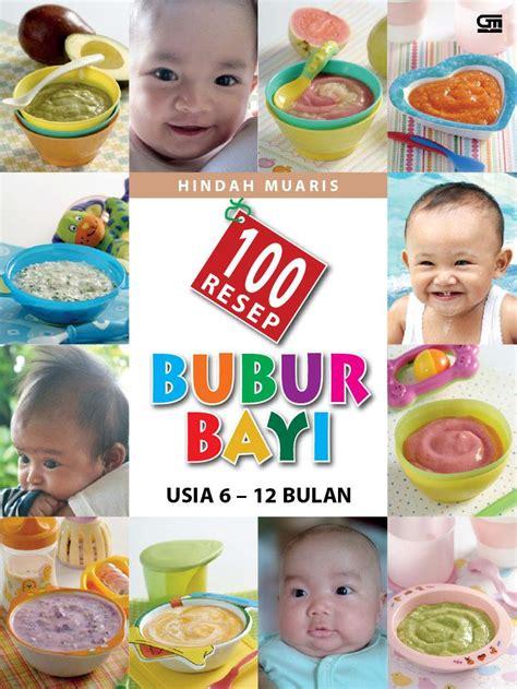 Nutrilon Untuk Bayi 6 12 Bulan Jual Buku 100 Resep Bubur Bayi Usia 6 12 Bulan Oleh Hindah