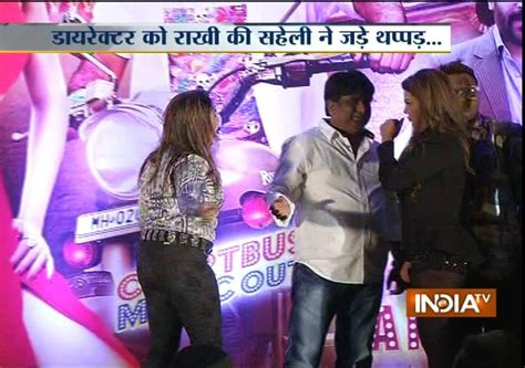 rakhi sawant casting couch casting couch rakhi sawant s friend slaps director
