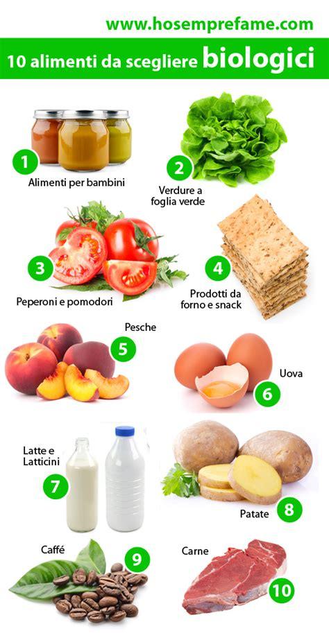 alimenti biologici prodotti biologici 10 alimenti da scegliere