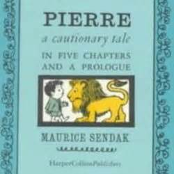 pierre a cautionary tale 0064432521 pierre a cautionary tale in five chapters and a prologue by maurice sendak librarything