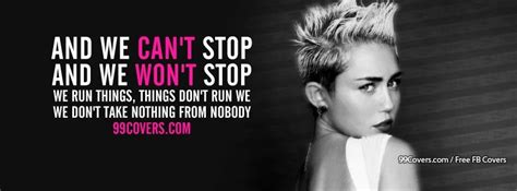 miley cyrus we cant stop lyrics facebook cover photos we cant stop miley cyrus lyrics