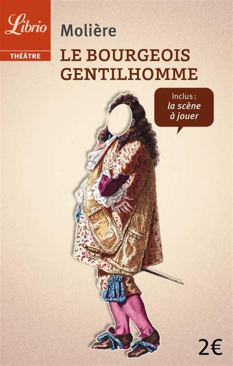 le bourgeois gentilhomme 2070450007 livre le bourgeois gentilhomme moli 232 re j ai lu librio theatre 9782290106419 leslibraires fr