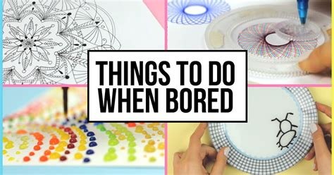 things to do when your bored at home 28 images 72